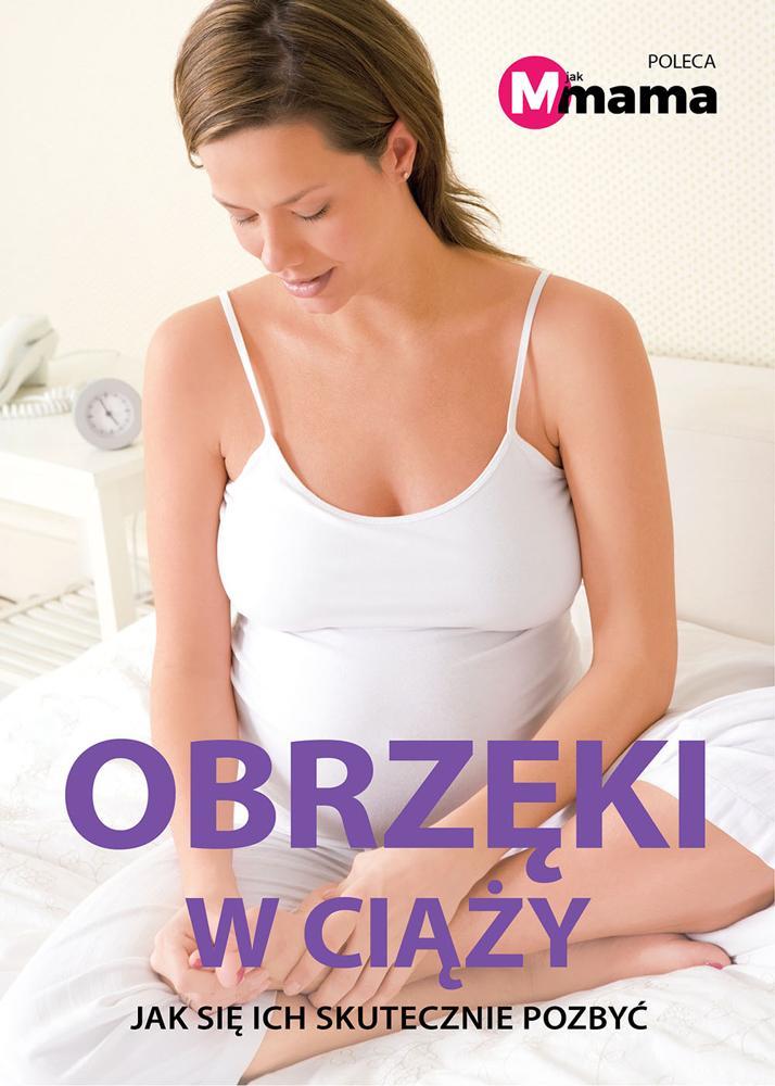 Obrzęki w ciąży - jak się ich skutecznie pozbyć